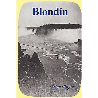 Blondin by Taylor & Brian