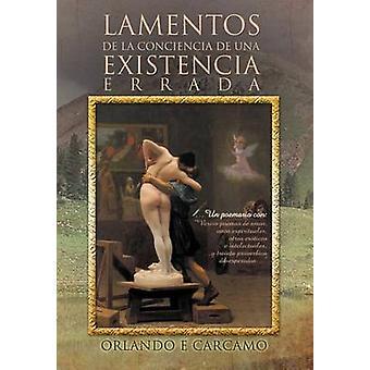 Lamentos de La Conciencia de Una Existencia Errada by C. Rcamo & Orlando E.