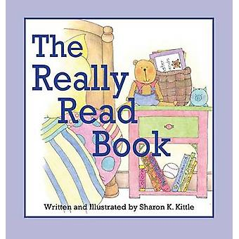 The Really Read Book by Kittle & Sharon K.