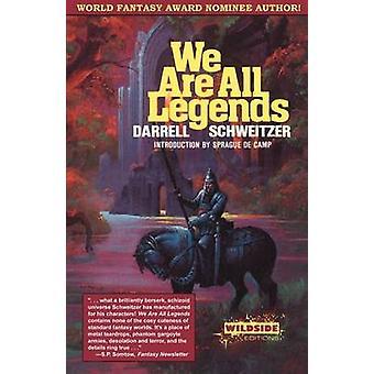 We Are All Legends by Schweitzer & Darrell