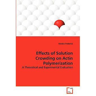Efeitos da solução apinhamento na polimerização de actina por Frederick & Kendra