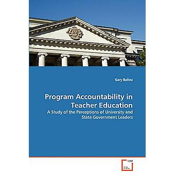 Program Accountability in Teacher Education by Ballou & Gary