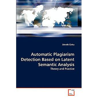 Automatic Plagiarism Detection Based on Latent Semantic Analysis by eka Zdenk