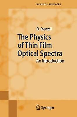The Physics of Thin Film Optical Spectra  An Introduction by Stenzel & Olaf