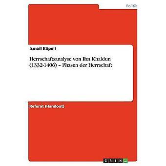 Herrschaftsanalyse von Ibn Khaldun 13321406  Phasen der Herrschaft by Kpeli & Ismail