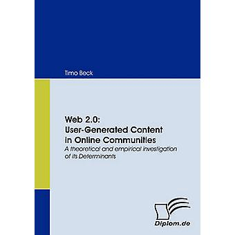 Web 2.0 UserGenerated Content in Online Communities by Beck & Timo