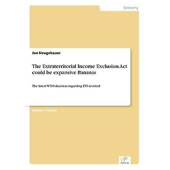 La ley de exclusión de ingresos extraterritoriales podría ser expansivos plátanos por Neugebauer y Jan