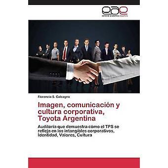 Imagen comunicacin y cultura corporativa Toyota Argentina av Calcagno Florencia S.