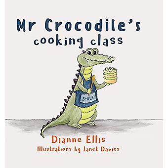 Mr Crocodile's Cooking Class - 2017 by Dianne Ellis - 9780648150817 Bo