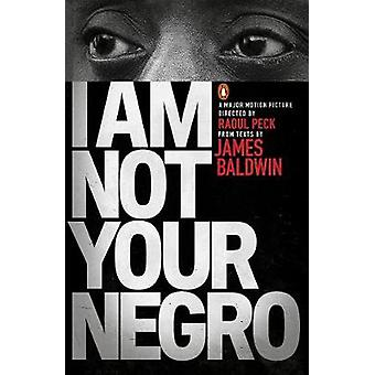 I am Not Your Negro by James Baldwin - Raoul Peck - 9780141986678 Book