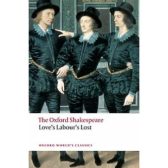 Love's Labour's Lost - The Oxford Shakespeare by William Shakespeare -