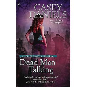 Dead Man Talking by Casey Daniels - 9780425230749 Book