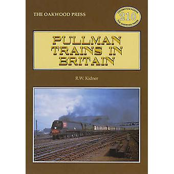Pullman Trains of Great Britain by R.W. Kidner - 9780853615316 Book