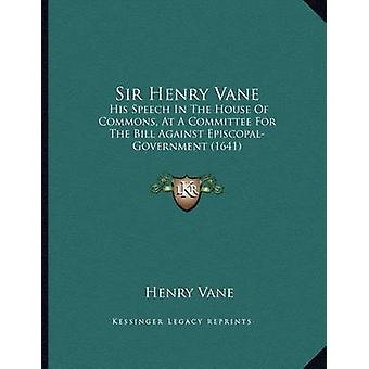 Sir Henry Vane - His Speech in the House of Commons - at a Committee f