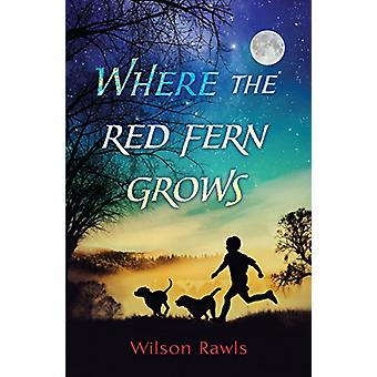 Where the Red Fern Grows by Wilson Rawls - 9781432850326 Book