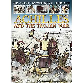 Achilles and the Trojan War by Gary Jeffrey - Nick Spender - 97814339