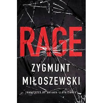 Rage by Zygmunt Miloszewski - Antonia Lloyd-Jones - 9781503935860 Book