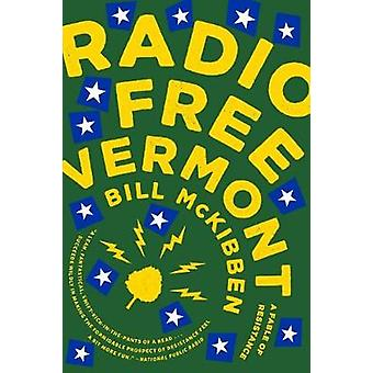 Radio Free Vermont - A Fable of Resistance by Radio Free Vermont - A Fa