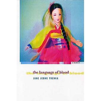 The Language of Blood by Jane Jeong Trenka - 9781555974268 Book