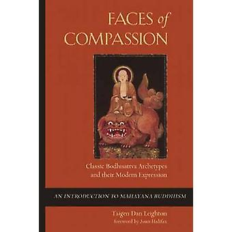 Faces of Compassion - Classic Bodhisattva Archetypes and Their Modern