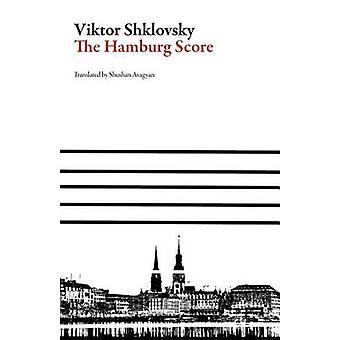 The Hamburg Score by Viktor Shklovsky - Shushan Avagyan - 97816289716