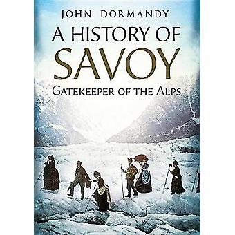 A History of Savoy - Gatekeeper of the Alps - Gatekeeper of the Alps by