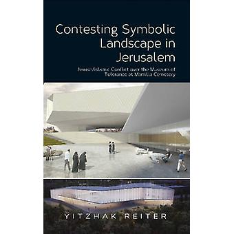 Contesting Symbolic Landscape in Jerusalem - Jewish/Islamic Conflict O