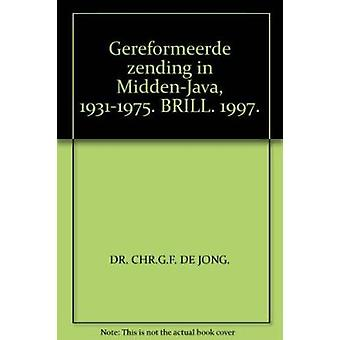 Gereformeerde Zending in Midden-Java - 1931-1975 by Chr De Jong - 978