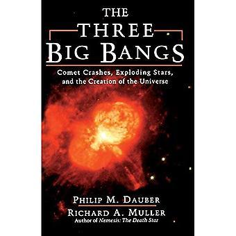 De drie grote pony: Comet crasht, exploderende sterren, en de schepping van het universum