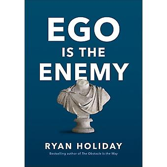 Ego Is the Enemy 9781591847816