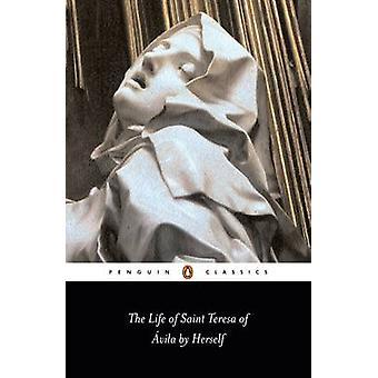 The Life of St Teresa of Avila by Herself by Teresa & J. Cohen