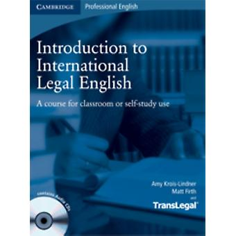 Introduction to International Legal English Student's Book with Audio CDs (2): A Course for Classroom or Self-Study Use (Paperback) by Krois-Lindner Amy Firth Matt Translegal