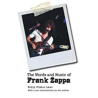 The Words and Music of Frank Zappa by Lowe & Kelly Fisher