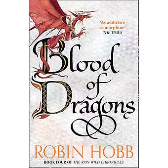 Blood of Dragons (the Rain Wild Chronicles - Book 4) by Robin Hobb -