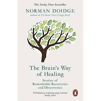 The Brain's Way of Healing - Stories of Remarkable Recoveries and Disc