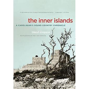 The Inner Islands - A Carolinian's Sound Country Chronicle by Bland Si