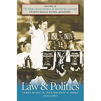 The New Encyclopedia of Southern Culture - v. 10 - Law and Politics by