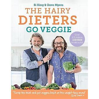 The Hairy Dieters Go Veggie by Hairy Bikers - 9781409171874 Book