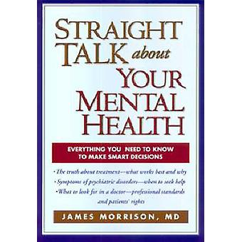 Straight Talk About Your Mental Health by James Morrison - 9781572306