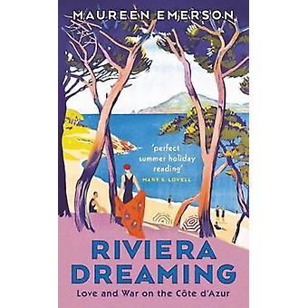 Riviera Dreaming - kärlek och krig på Cote d'Azur av Maureen Emerson