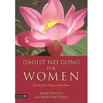 Taoista Nei Gong para as mulheres - a arte de lótus e a lua por Dantas