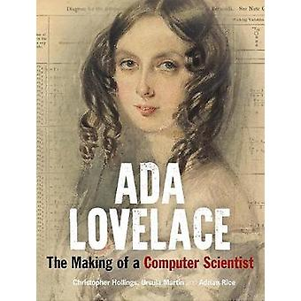 Ada Lovelace - The Making of a Computer Scientist by Christopher Holli