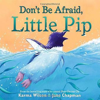 Bli inte rädd, lite Pip