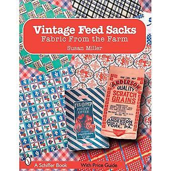 Vintage alimentazione sacchi: Tessuto dalla fattoria (Schiffer libro)