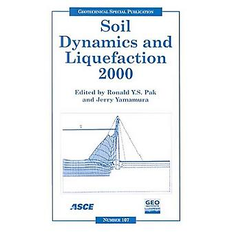 Soil Dynamics and Liquefaction 2000: Proceedings of Sessions of Geo-Denver 2000: August 5-8, 2000, Denver, Colorado