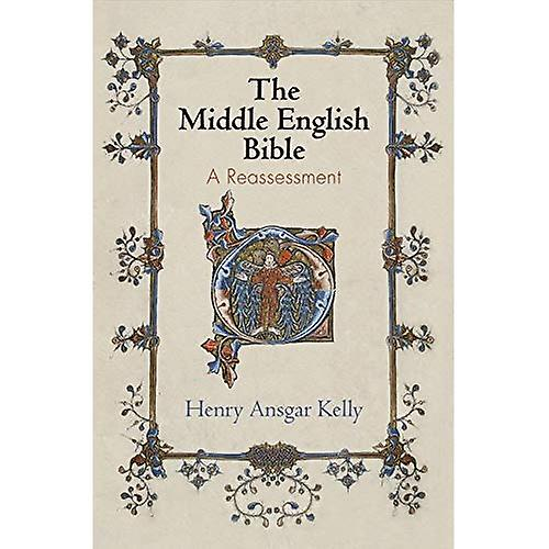The Middle English Bible  A ReassessHommest (The Middle Ages Series)