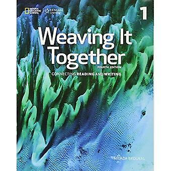 Weaving it Together 1 Student Book (Weaving It Together, Fourth Edition: Connecting Reading and)
