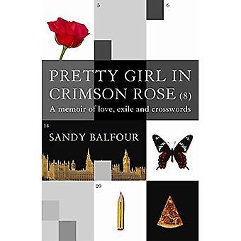 Hübsches Mädchen im roten Rose (8): A Memoir of Love, Exil und Kreuzworträtsel