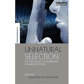 Unnatural Selection: The Challenges of Engineering Tomorrow's People