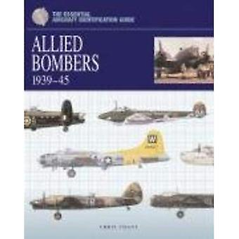 Le Guide d'Identification essentiel avion : Bombardiers alliés 1939-1945